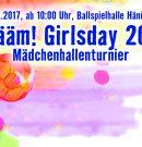 D-Juniorinnen   Bäääm! Der Budenzauber geht mit dem Girslday 2017 am 16.12.2017, ab 10:00 Uhr, weiter! Lastminute-Startplatz frei! Anrufen…
