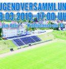 Fußball | Jugendversammlung 2019 am 08.03.2019, 17:00 Uhr