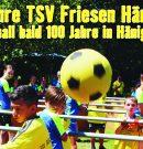 111 Jahre TSV… das heißt auch auch über 90 Jahre Fußball in Hänigsen!